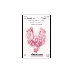 "A Rose In The Valley (from ""The Rose Of Calvary"")"