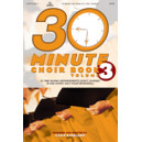 30 Minute Choir Book Vol 3 (CD)