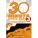 30 Minute Choir Book Vol 3