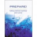 Prepare! 2011-2012 Weekly Worship Planbook for Pastors and Musicians