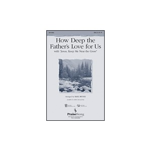 How Deep the Father's Love for Us (SSA)