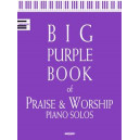 Big Purple Book of Praise & Worship Piano Solos