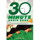 30 Minute Choir Book Vol 4