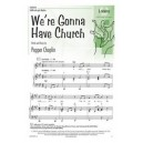 We're Gonna Have Church