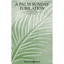A Palm Sunday Jubilation