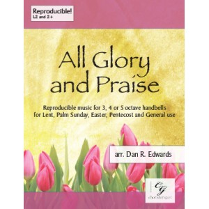 All Glory and Praise (3-5 Octaves) Reproducible