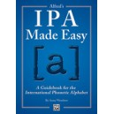 Alfred's IPA Made Easy (A Guidebook for the International Phonetic Alphebet)