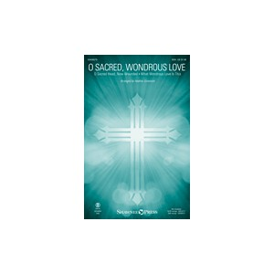 O Sacred Wondrous Love (SSA)