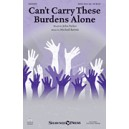 Can't Carry These Burdens Alone (SSAA)