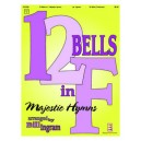 12 Bells in F: Majestic Hymns (Handbell Ensemble)