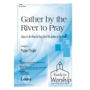 Gather by the River to Pray (2 Part)
