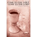 Come to the Table Come to the Lord (SAB)