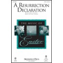 A Resurrection Declaration (SATB)