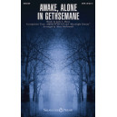 Awake, Alone in Gethsemane (SATB)