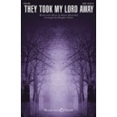They Took My Lord Away (SATB)