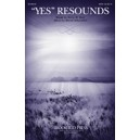 """Yes"" Resounds (SATB)"
