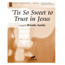 'Tis So Sweet to Trust in Jesus (Octaves 3-5)