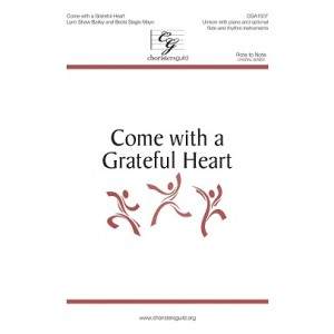Come with a Grateful Heart  (Unison)
