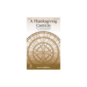A Thanksgiving Canticle  (SATB)
