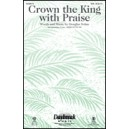Crown the King with Praise (SAB)
