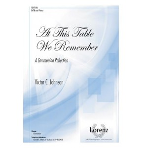 At This Table We Remember  (SATB)