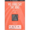 We Shall See the King (SATB)