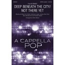 Deep Beneath the City/Not There Yet (SSATB)