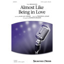 Almost Like Being in Love (SATB)