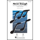 Never Enough  (SATB)
