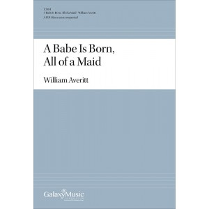 A Babe is Born All of a Maid  (SATB)
