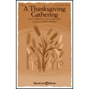 A Thanksgiving Gathering  (SATB)