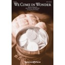 We Come in Wonder (SATB)