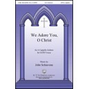 We Adore You O Christ (SATB)
