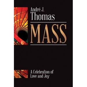 Mass A Celebration of Love and Joy (Choral Book) SATB