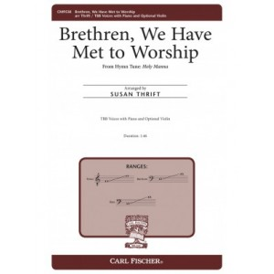 Brethren We Have Met to Worship  (TBB)