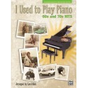 I Used to Play Piano 60s and 70s Hits
