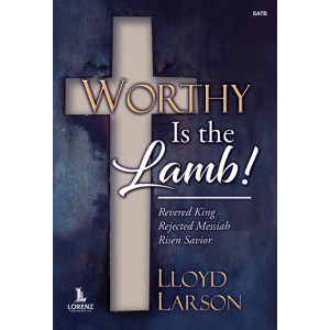 Worthy is the Lamb (SATB Choral Book)