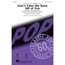 Can't Take My Eyes Off of You (SATB)