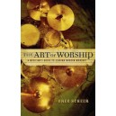 The Art of Worship: A Musician's Guide to Leading Modern Worship (Paperback)