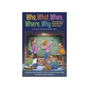 Who, What, When, Where, Why (Unison) Choral Book