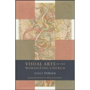 Visual Arts in the Worshiping Church (Paperback)