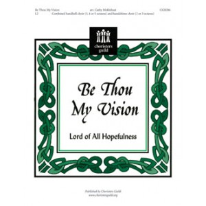Be Thou My Vision (Lord of All Hopefulness)  (3-5 Octaves)