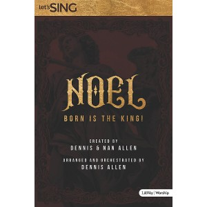 Noel! Born Is the King! (SATB) Choral Book