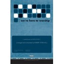 We\'re Here to Worship