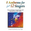 8 Anthems for about 12 Singers