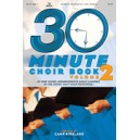 30 Minute Choir Book Vol 2